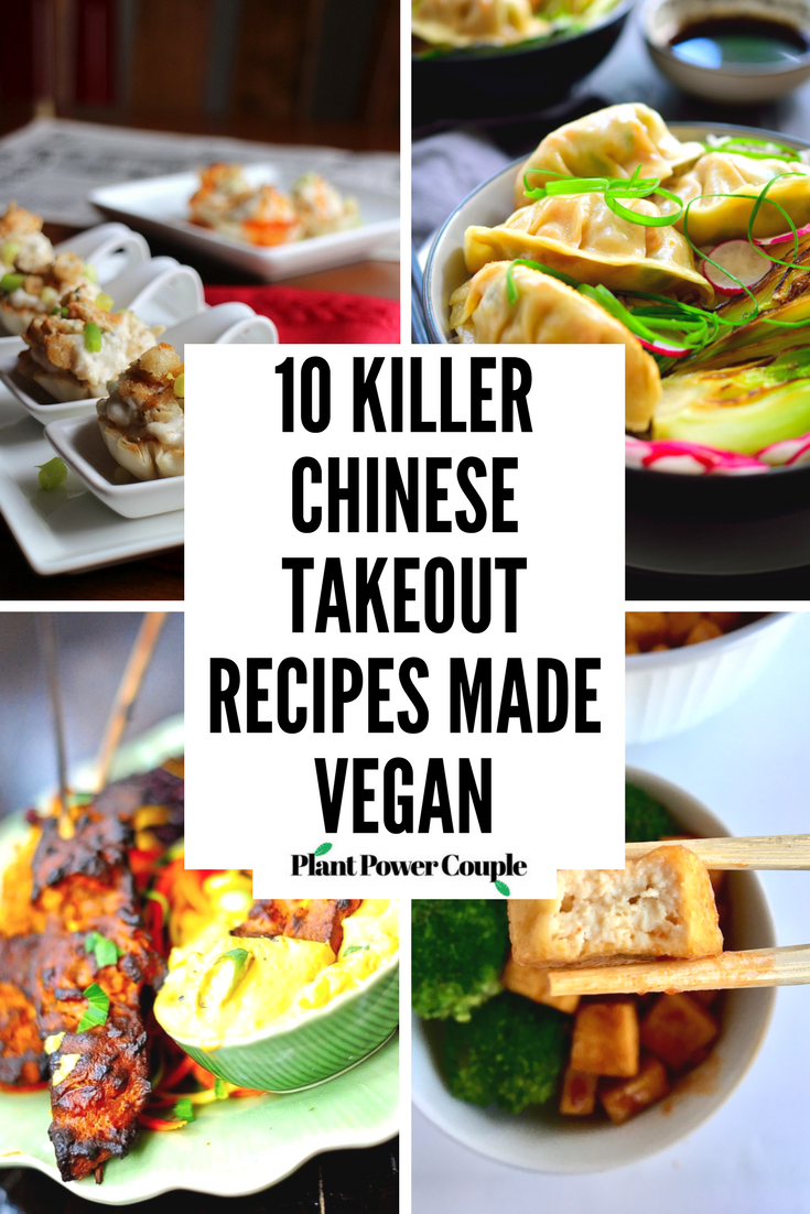 10 Killer Chinese Takeout Recipes Made Vegan