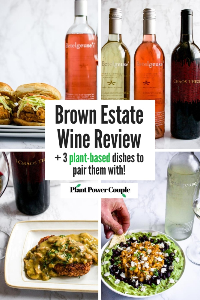 Brown Estate wine, whose entire line of vintages is vegan-friendly, is the first Black-owned winery in California. In this post, we explore their interesting history and pair 3 of their fabulous wines with some delicious plant-based recipes. #plantbased #veganwine #wineandfood #vegan #winereview